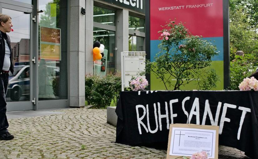 Trauerrede zur Zerschlagung der Werkstatt Frankfurt